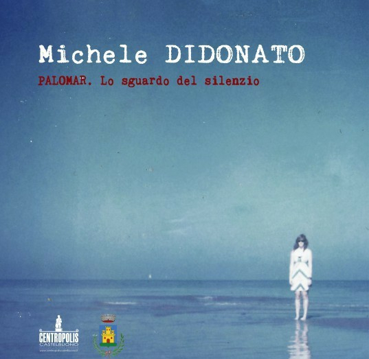 """""""PALOMAR. Lo sguardo di silenzio"""", la mostra fotografica di Michele Di Donato, dal 7 settembre a Castelbuono"""