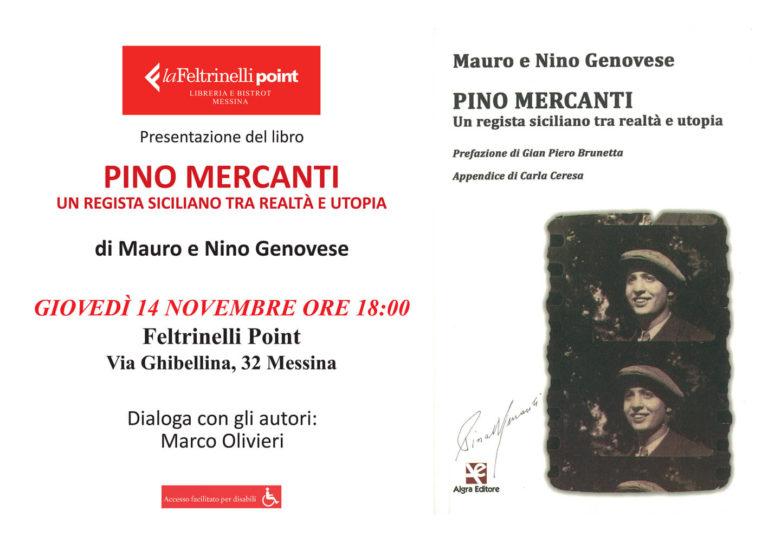 """Incontri con l'autore: alla Feltrinelli di Messina """"Pino Mercanti. Un regista siciliano tra realtà e utopia di Mauro e Nino Genovese"""""""