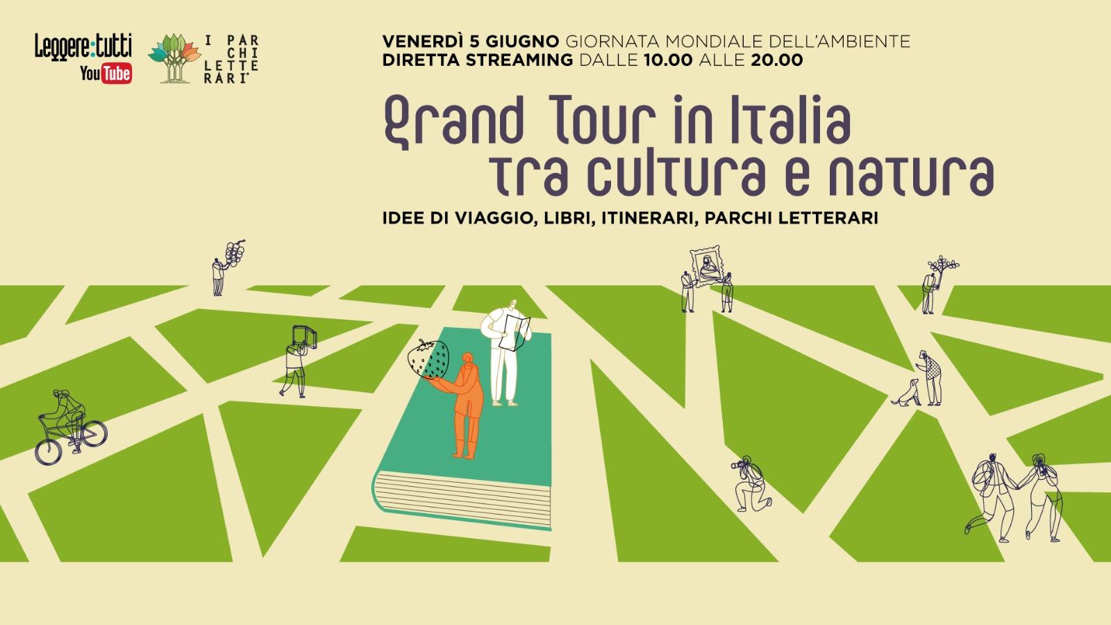 Grand Tour in Italia tra cultura e natura. Idee di viaggio, libri, itinerari, parchi letterari