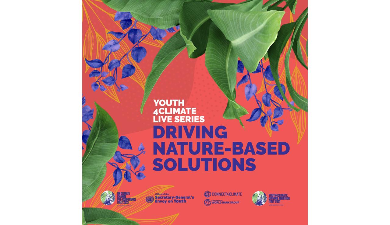 Youth for Climate Live Series: giovani di tutto il mondo per la natura, protagonista dello sviluppo