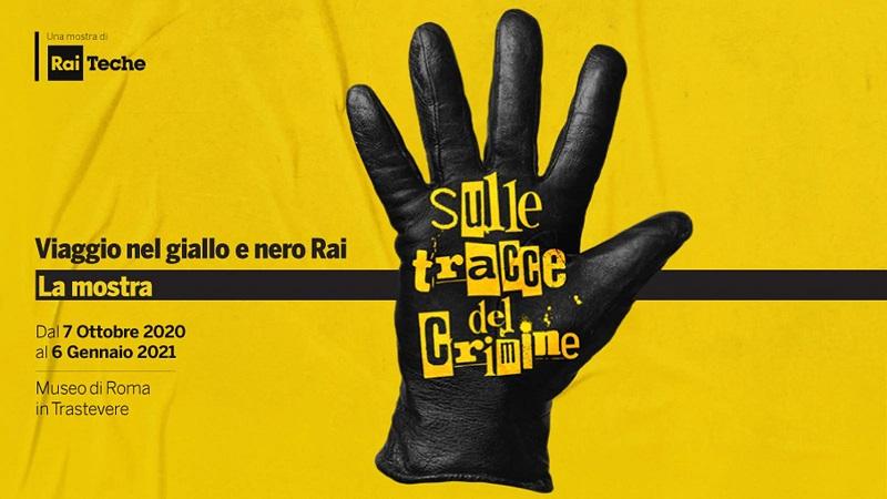 """Al Museo di Roma in Trastevere la mostra """"Sulle tracce del crimine. Viaggio nel giallo e nero Rai"""""""