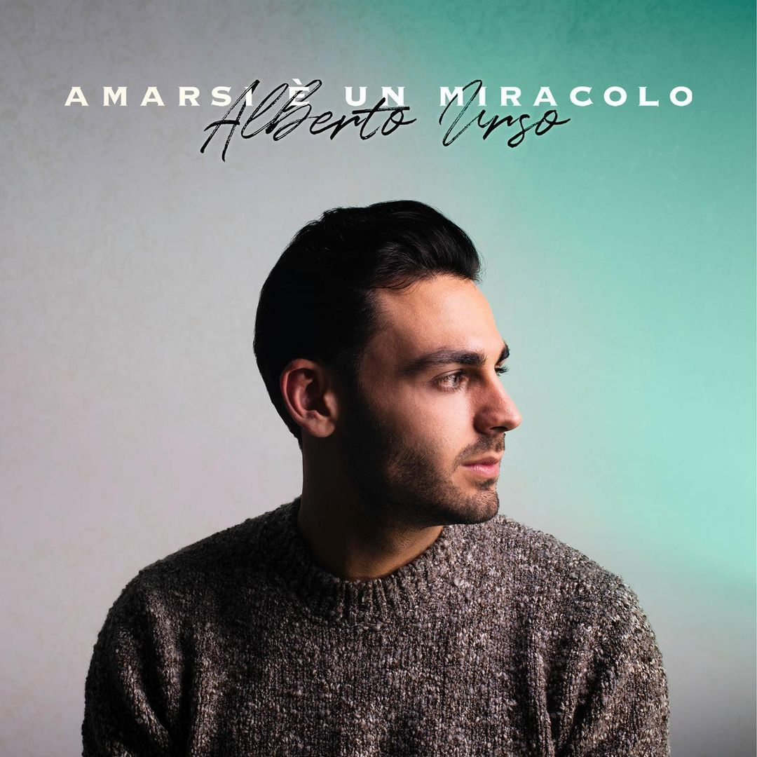 """""""Amarsi è un miracolo"""": dal 12 febbraio il nuovo singolo di Alberto Urso"""