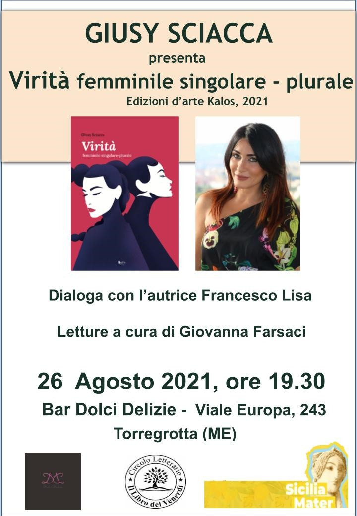 """Incontro con l'autrice: Giusy Sciacca presenta """"Virità femminile singolare-plurale"""""""