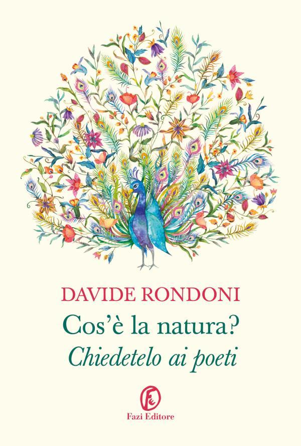 Cos'è la natura? Chiedetelo ai poeti, arriva in libreria il nuovo libro di Davide Rondoni